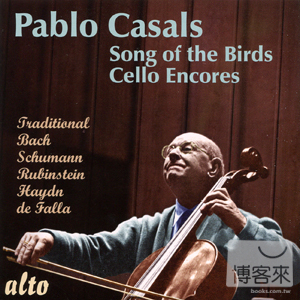 Pablo Casals: Song of the Birds and Cello Enc