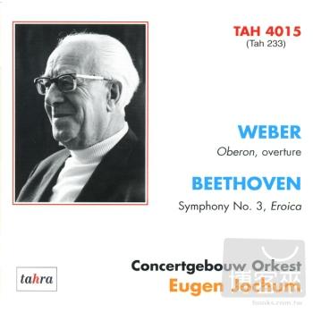 Weber: Oberon Beethoven: Symphony No.3 'Eroic
