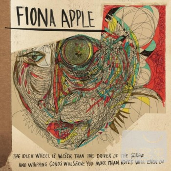 Fiona Apple  The Idler Wheel is wiser than th