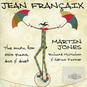 Martin Jones  Jean Francaix: The Music for Piano Piano Duet  Two Pianos  3CD