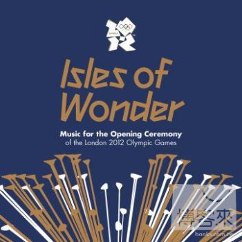 V.A.  Isles of Wonder: Music for the Opening Ceremony of the London 2012 Olympic