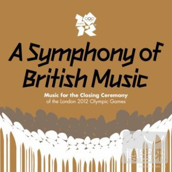 V.A.  A Symphony Of British Music: Music for the Closing Ceremony of the London