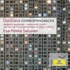 Dutilleux : Correspondances  Esa~Pekka Salone