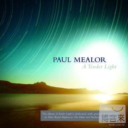 Paul Mealor  A Tender Light