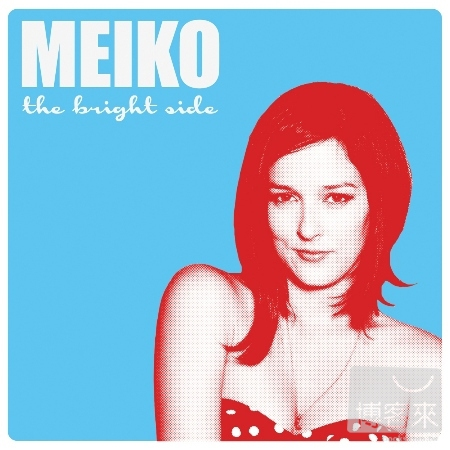 Meiko  The Bright Side