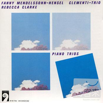 Fanny Mendelssohn  Rebecca Clarke: Piano Trios  Clementi Trio
