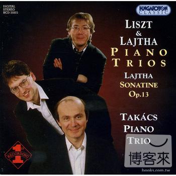 Liszt  Lajtha: Piano Trios  Takacs Piano Trio