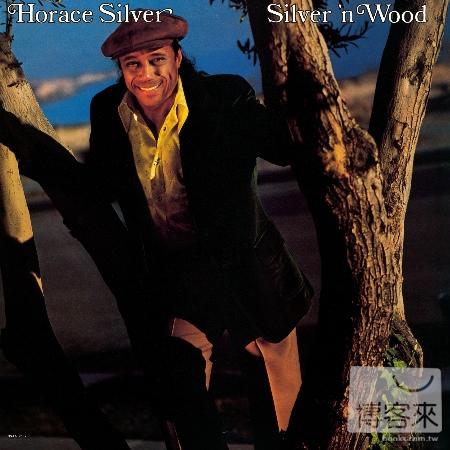 Horace Silver  Silver 'N Wood