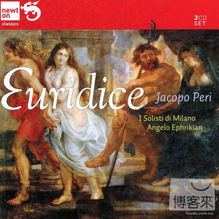 Jacopo Peri: L'Euridice  opera   Angelo Ephri