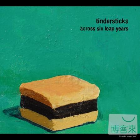 Tindersticks  Across Six Leap Years