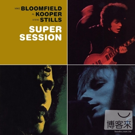 Mike Bloomfield with Al Kooper  Stephen Still