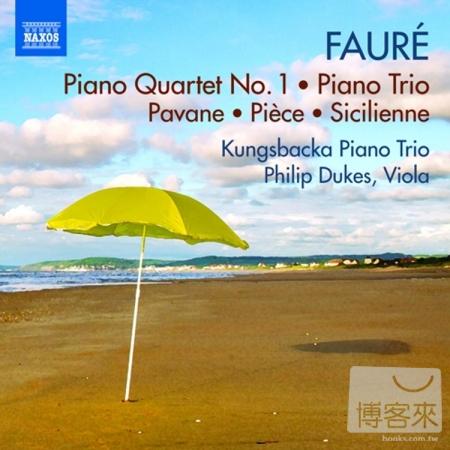 FAURE: Piano Quartet No. 1 Piano Trio  Kungsbacka Piano Trio P. Dukes
