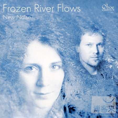 New Noise: Frozen River Flows