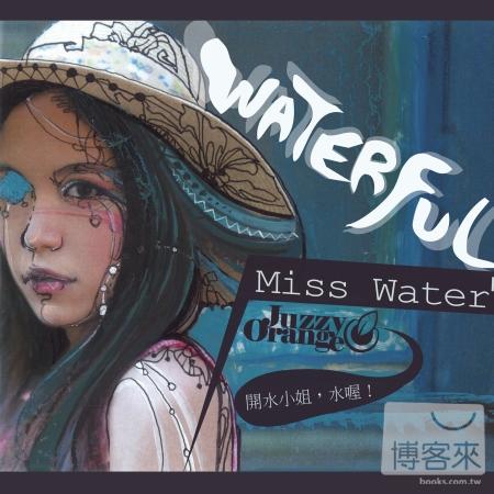 Juzzy Orange Presents Miss Water  Waterful