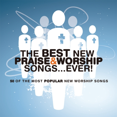 V.A.  The Best New Praise  Worship Songs Ever