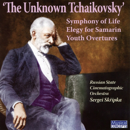 The Unknown Tchaikovsky  Sergei Skripka cond.
