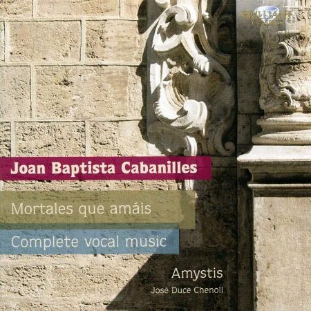 Juan Baptista Jose Cabanilles: Complete Vocal
