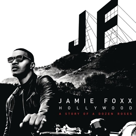 Jamie Foxx  Hollywood:A Story Of A Dozen Rose