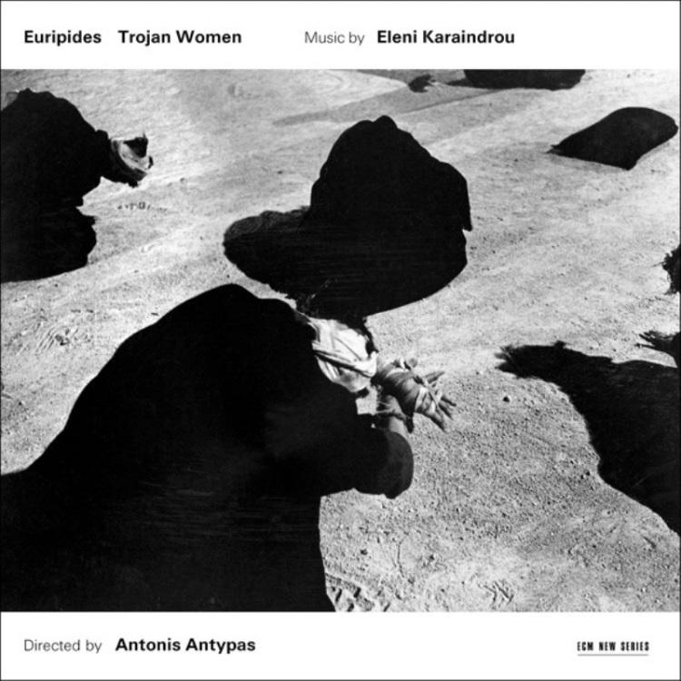 Eleni Karaindrou : Trojan Women