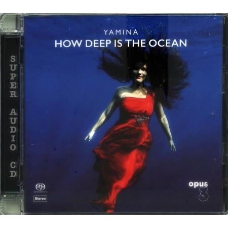 YAMINA  How Deep is The Ocean  SACD