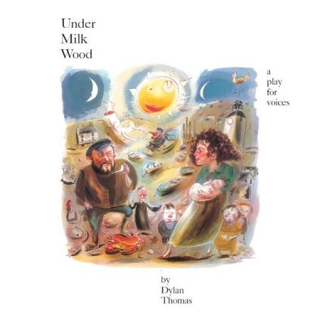 Dylan Thomas: Under Milk Wood ^(with original