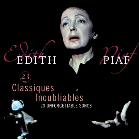 Edith Piaf / 23 Classiques Inoubliables(伊迪絲.琵雅芙 / 23首難忘經典金曲)