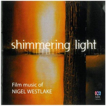 Shimmering Light – Film music of Nigel Westla