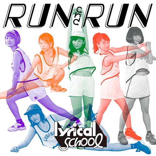lyrical school ~RUN and RUN~^(CD^)