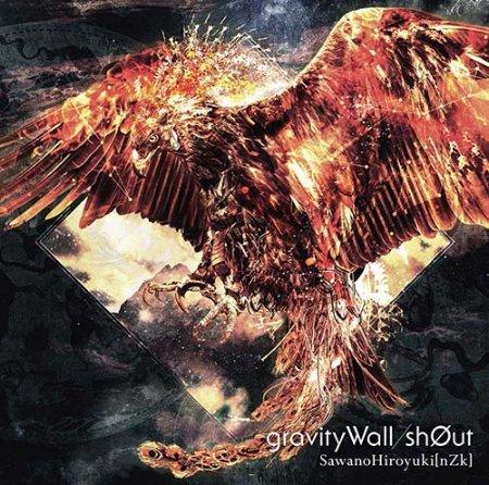 SawanoHiroyuki nZk   gravityWall sh0ut~CD DVD