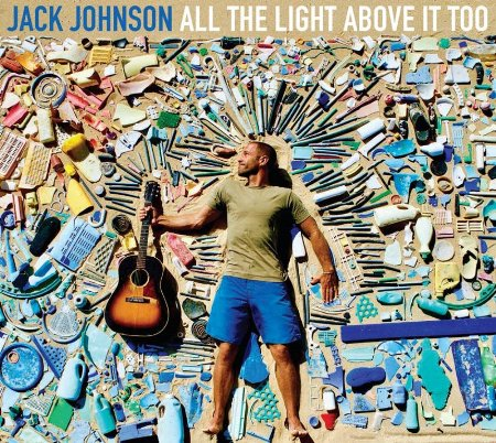 傑克強森 / 心中那片陽光(Jack Johnson / All the Light Above It Too)