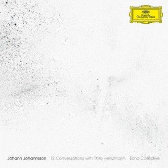 約翰.約翰森:與海因茲曼十二個對話 / 回聲共同體樂團(JÓHANN JÓHANNSSON : 12 Conversations With Thilo Heinzmann)