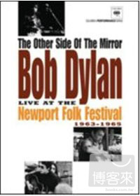 巴布狄倫/1963年-1965年新港民謠音樂節實況 (藍光BD)(Bob Dylan / The Other Side Of The Mirror Bob Dylan Live At Newport