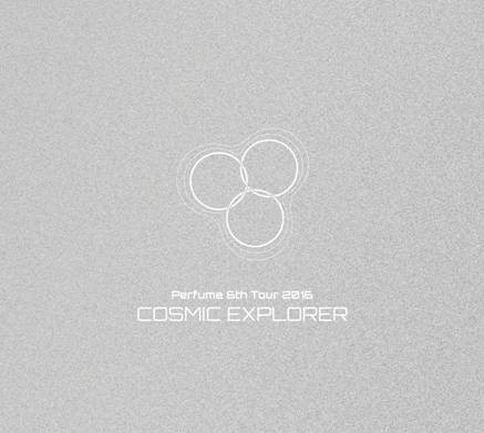 Perfume / 6th Tour 2016 「COSMIC EXPLORER」 限定盤 (3DVD)