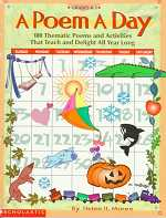 A poem a day :  180 thematic poems and activities that teach and delight all year long /