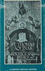 St. Thomas Aquinas on politics and ethics :  a new translation, backgrounds, interpretations /