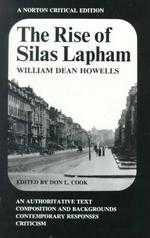 The rise of Silas Lapham :  an authoritative text, composition and backgrounds, contemporary responses, criticism /