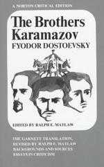 The Brothers Karamazov :  the Constance Garnett translation revised by Ralph E. Matlaw : backgrounds and sources, essays in criticism /