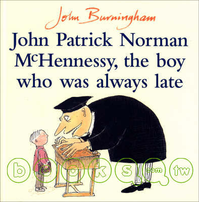 John Patrick Norman McHennessy, the boy who was always late /