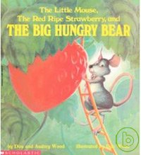 The little mouse, the red ripe strawberry, and the big hungry bear 封面