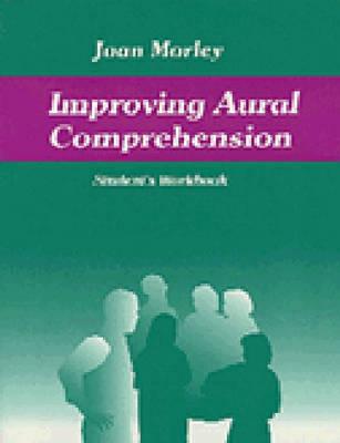 Improving aural comprehension.