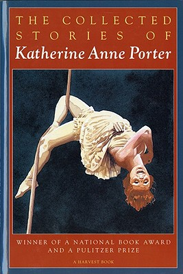 The collected stories of Katherine Anne Porter /