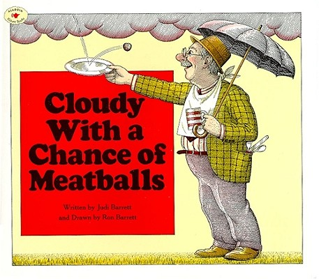 Cloudy with a chance of meatballs /