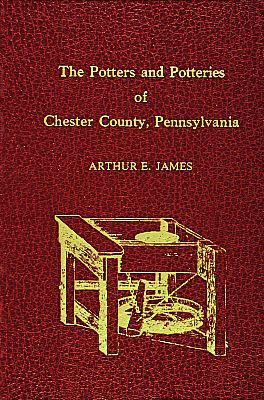 Potters and Potteries of Chester County Penns