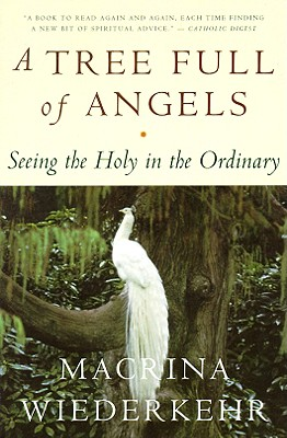 A Tree Full of Angels: Seeing the Holy in the