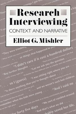 Research interviewing : context and narrative /