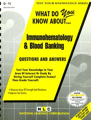 What Do You Know About Immunohematology  Bloo