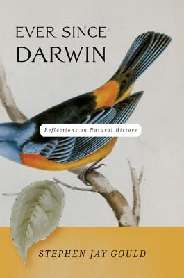 Ever Since Darwin: Reflections in Natural His