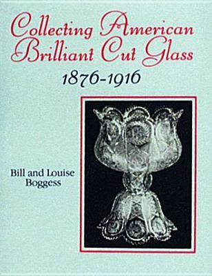Collecting American Brilliant Cut Glass 1876~