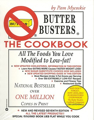Butter Busters the Cookbook: All the Foods Yo