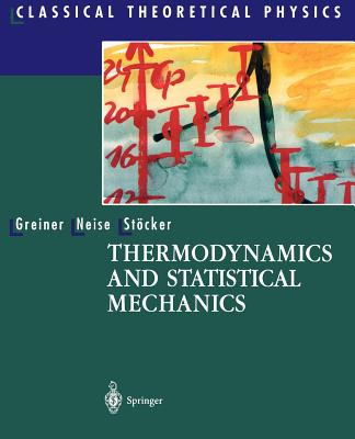 Thermodynamics and statistical mechanics /